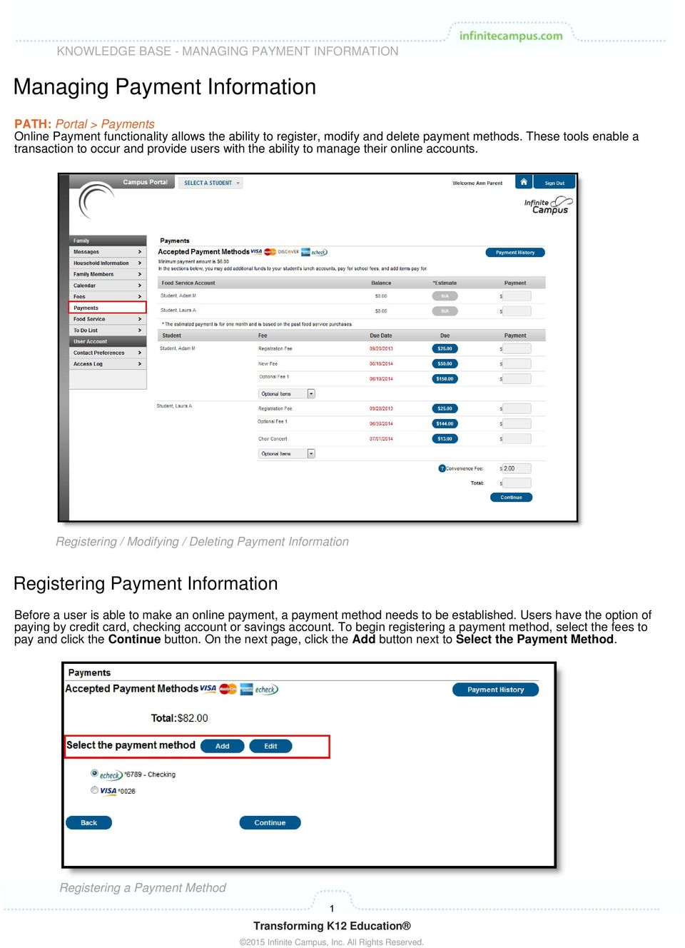 Registering / Modifying / Deleting Payment Information Registering Payment Information Before a user is able to make an online payment, a payment method needs to be