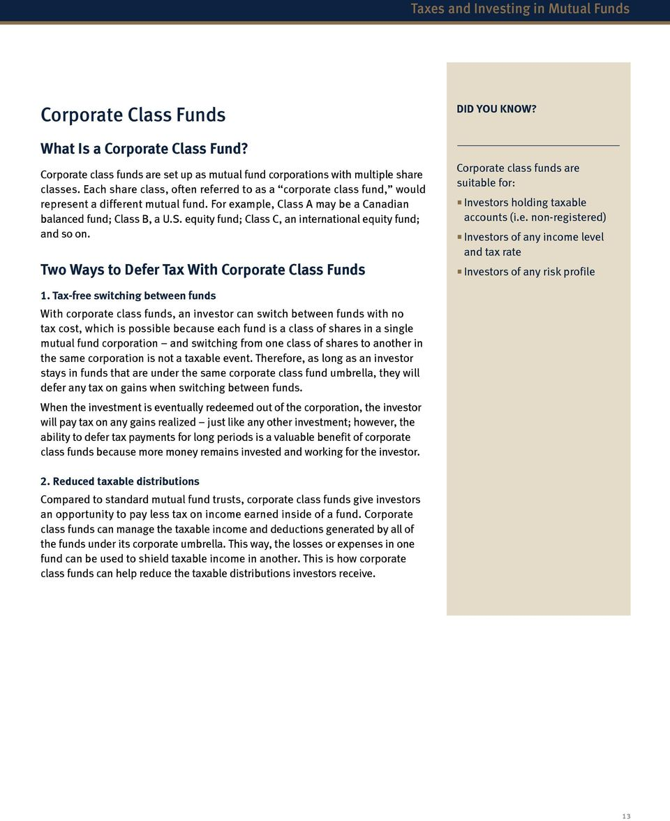equity fund; Class C, an international equity fund; and so on. Two Ways to Defer Tax With Corporate Class Funds DID YOU KNOW?