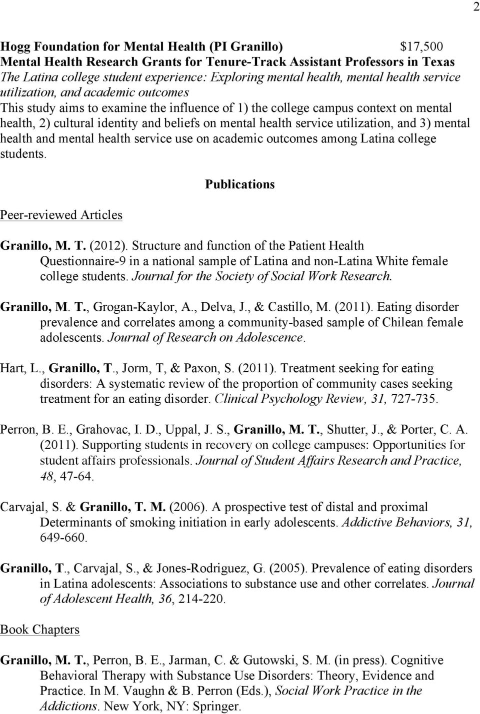 service utilization, and 3) mental health and mental health service use on academic outcomes among Latina college students. Peer-reviewed Articles Publications Granillo, M. T. (2012).