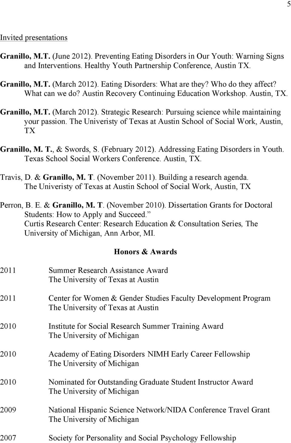 Strategic Research: Pursuing science while maintaining your passion. The Univeristy of Texas at Austin, Austin, TX Granillo, M. T., & Swords, S. (February 2012). Addressing Eating Disorders in Youth.