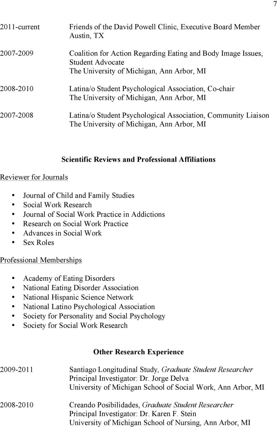 Family Studies Social Work Research Journal of Social Work Practice in Addictions Research on Social Work Practice Advances in Social Work Sex Roles Professional Memberships Academy of Eating
