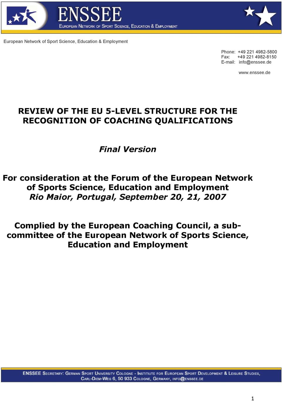 de REVIEW OF THE EU 5-LEVEL STRUCTURE FOR THE RECOGNITION OF COACHING QUALIFICATIONS Final Version For consideration at the