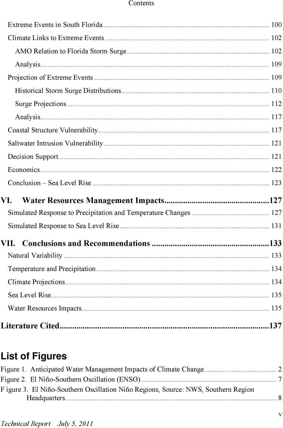 .. 121 Economics... 122 Conclusion Sea Level Rise... 123 VI. Water Resources Management Impacts...127 Simulated Response to Precipitation and Temperature Changes.