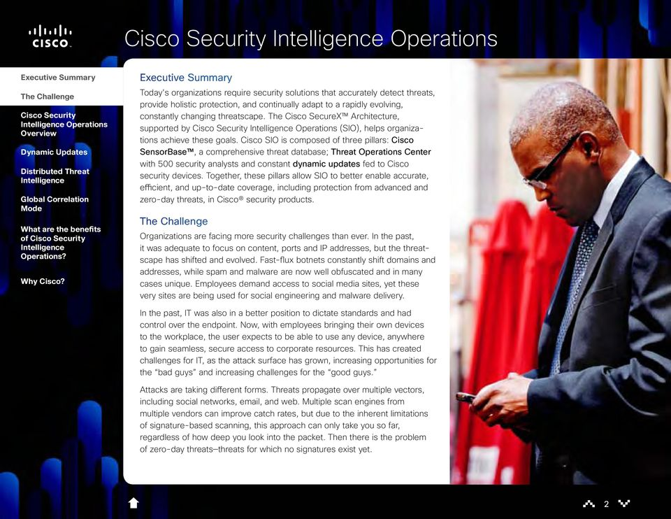 Cisco SIO is composed of three pillars: Cisco SensorBase, a comprehensive threat database; Threat Operations Center with 500 security analysts and constant dynamic updates fed to Cisco security