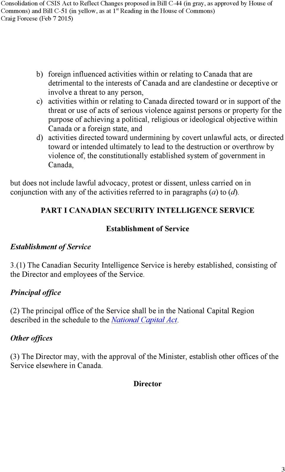 objective within Canada or a foreign state, and d) activities directed toward undermining by covert unlawful acts, or directed toward or intended ultimately to lead to the destruction or overthrow by