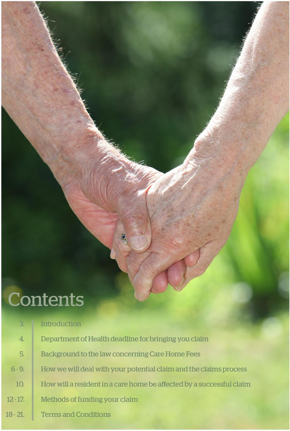 law concerning Care Home Fees How we will deal with your potential claim and the