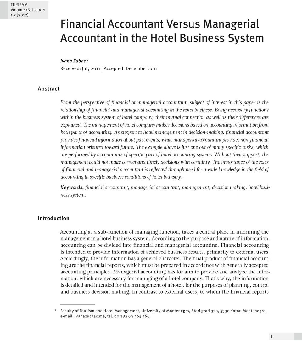 Being necessary functions within the business system of hotel company, their mutual connection as well as their differences are explained.