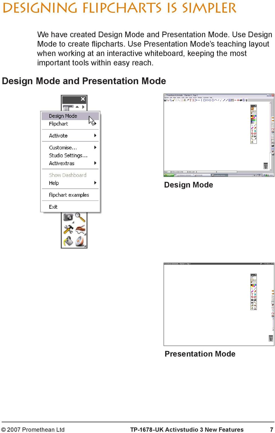 Use Presentation Mode s teaching layout when working at an interactive whiteboard, keeping the