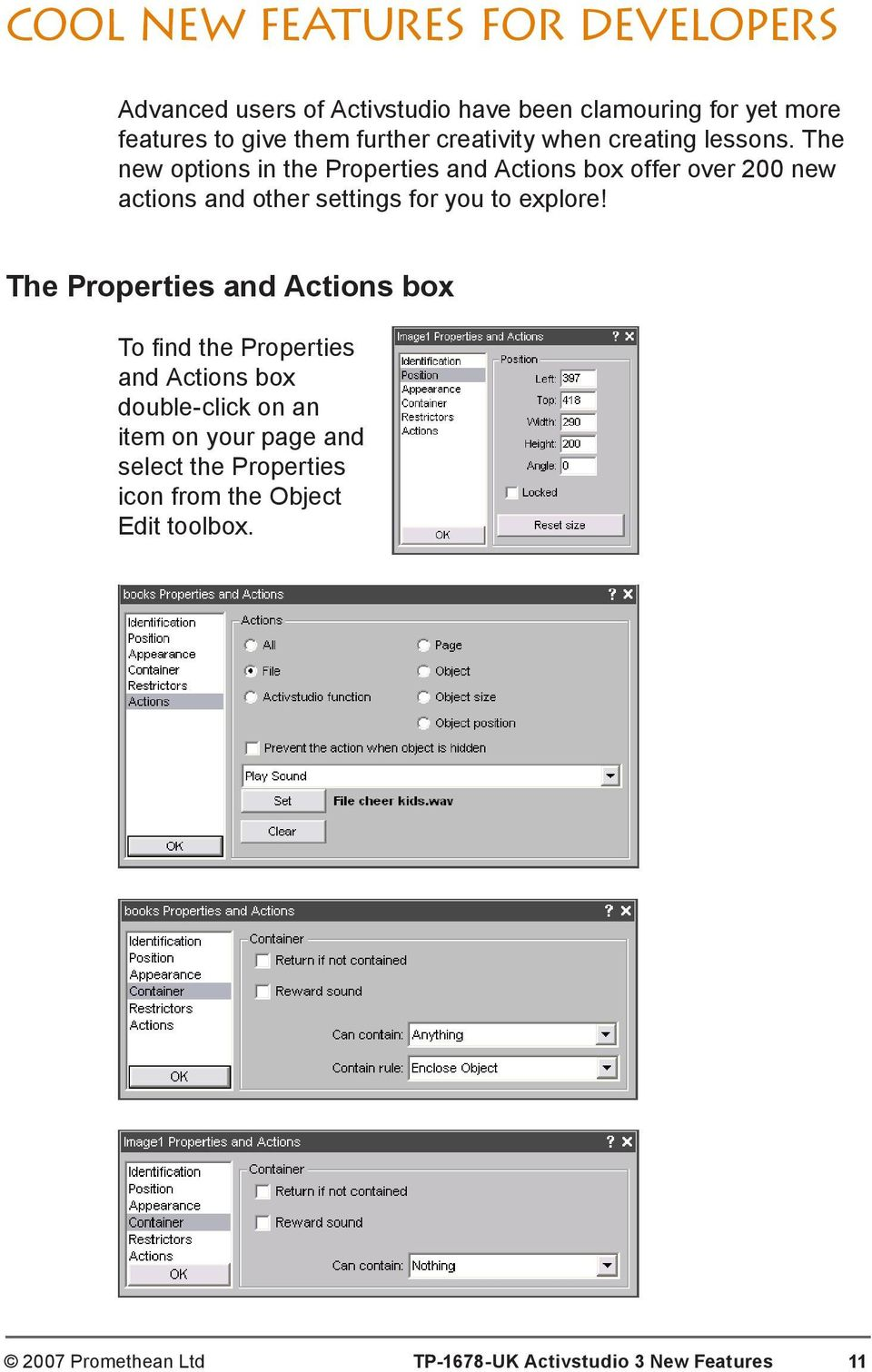 The new options in the Properties and Actions box offer over 200 new actions and other settings for you to explore!