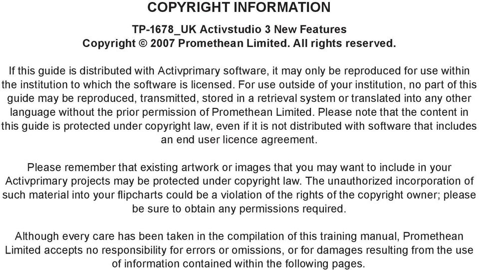 For use outside of your institution, no part of this guide may be reproduced, transmitted, stored in a retrieval system or translated into any other language without the prior permission of