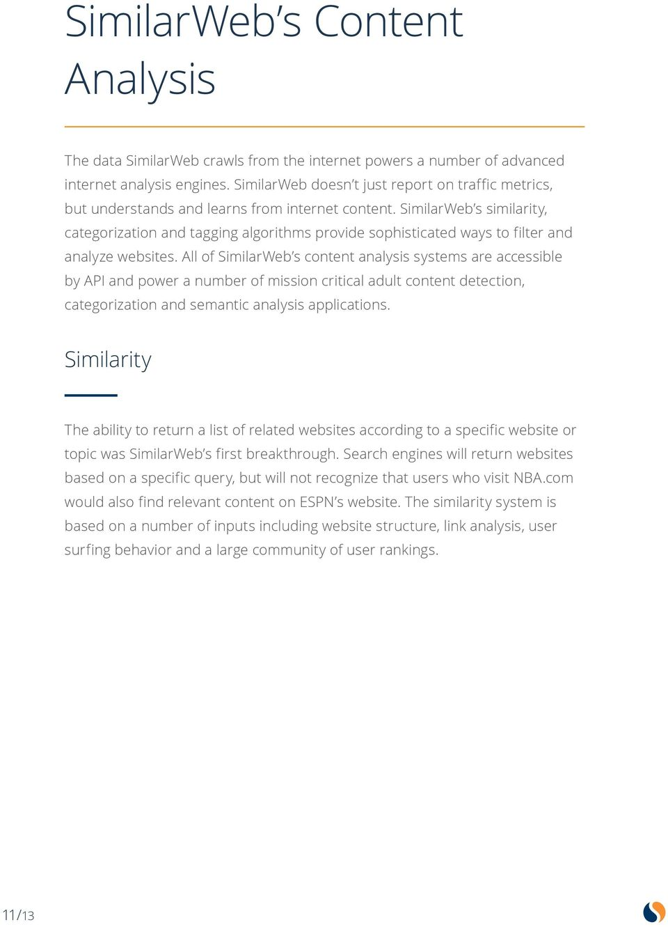 SimilarWeb s similarity, categorization and tagging algorithms provide sophisticated ways to filter and analyze websites.