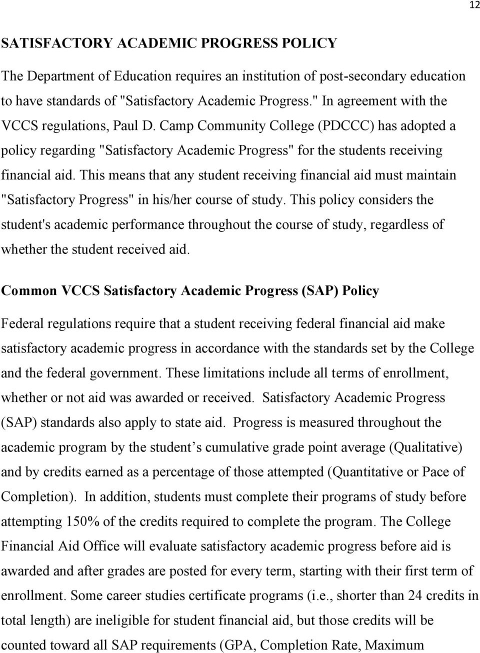 "This means that any student receiving financial aid must maintain ""Satisfactory Progress"" in his/her course of study."