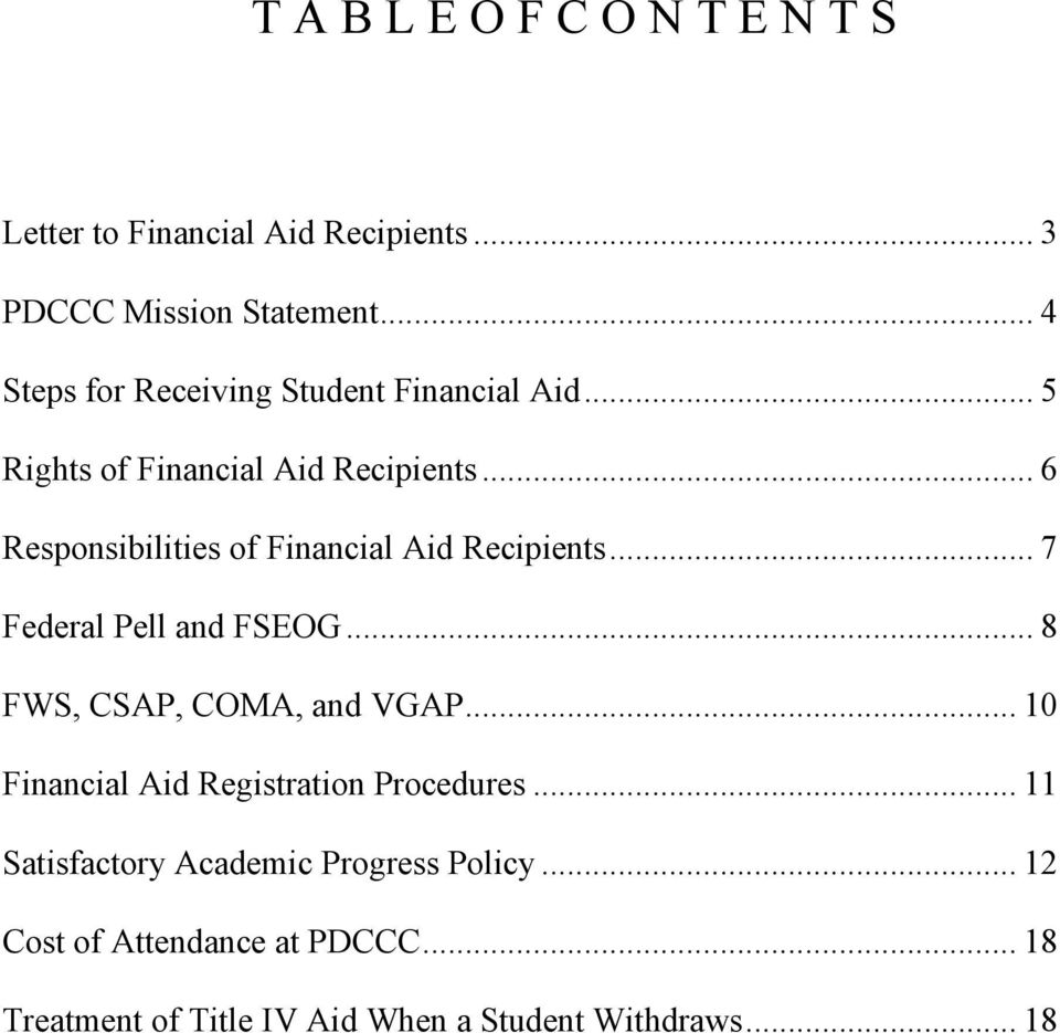 .. 6 Responsibilities of Financial Aid Recipients... 7 Federal Pell and FSEOG... 8 FWS, CSAP, COMA, and VGAP.