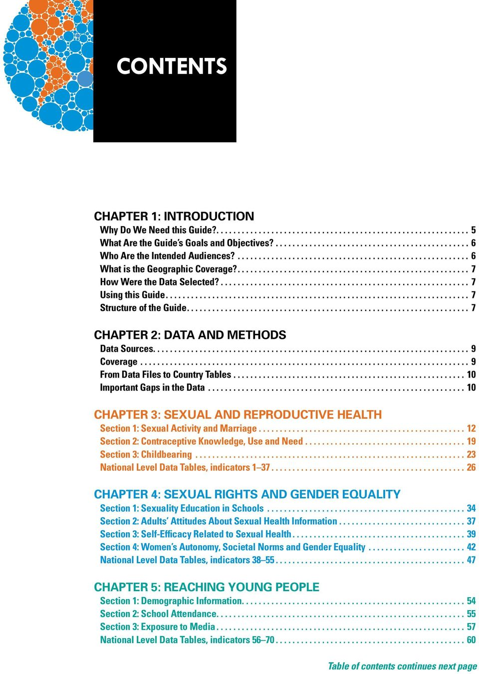 ..10 Important Gaps in the Data...10 CHAPTER 3: SEXUAL AND REPRODUCTIVE HEALTH Section 1: Sexual Activity and Marriage... 12 Section 2: Contraceptive Knowledge, Use and Need.