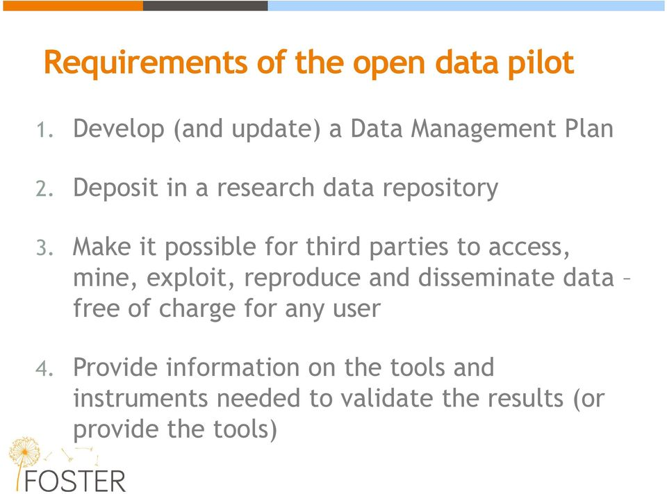 Make it possible for third parties to access, mine, exploit, reproduce and disseminate