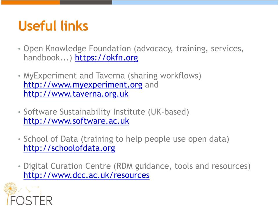 software.ac.uk School of Data (training to help people use open data) http://schoolofdata.