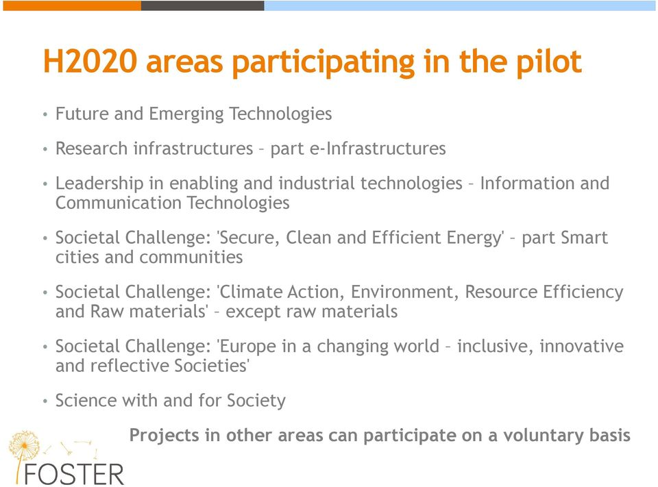 communities Societal Challenge: 'Climate Action, Environment, Resource Efficiency and Raw materials' except raw materials Societal Challenge: 'Europe