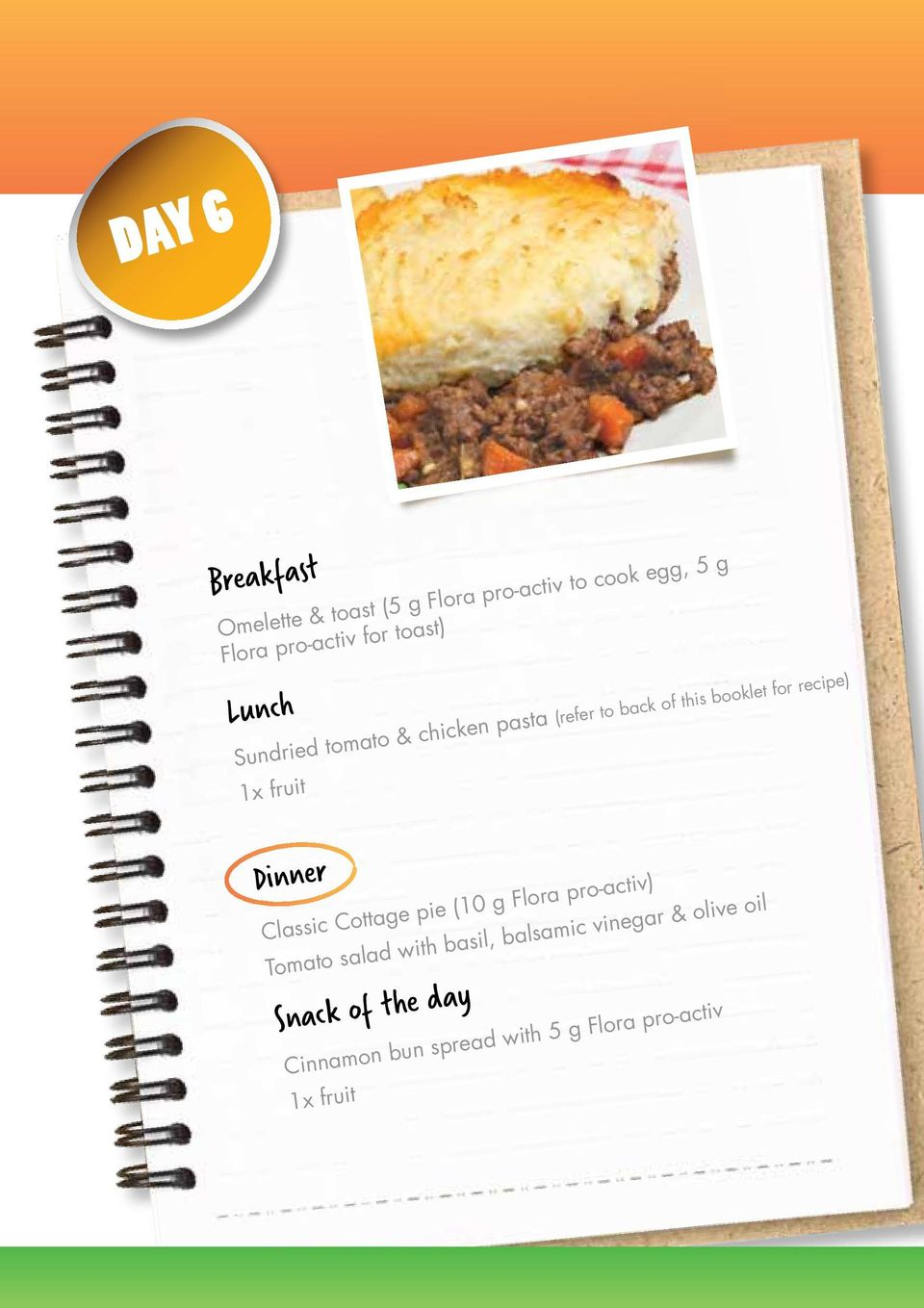 recipe) 1x fruit Dinner Classic Cottage pie (10 g Flora pro-activ) Tomato salad with