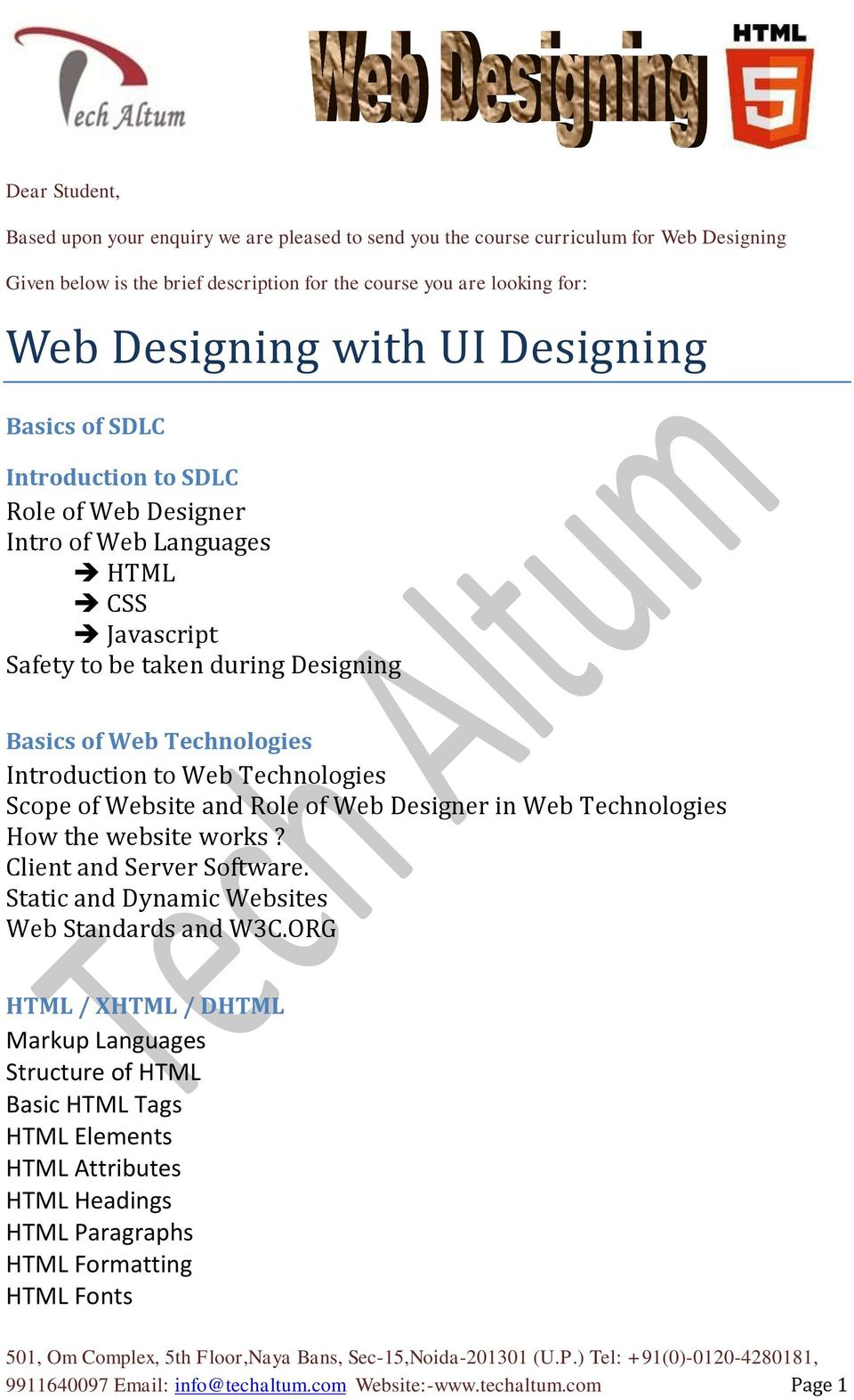 Technologies Scope of Website and Role of Web Designer in Web Technologies How the website works? Client and Server Software. Static and Dynamic Websites Web Standards and W3C.