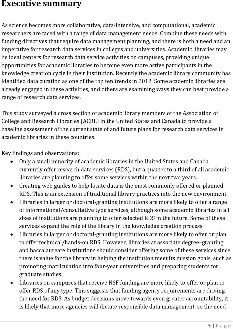 Academic libraries may be ideal centers for research data service activities on campuses, providing unique opportunities for academic libraries to become even more active participants in the