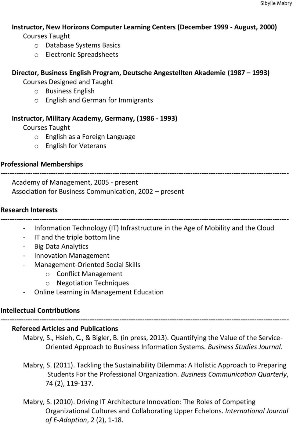 for Veterans Professional Memberships Academy of Management, 2005 - present Association for Business Communication, 2002 present Research Interests - Information Technology (IT) Infrastructure in the