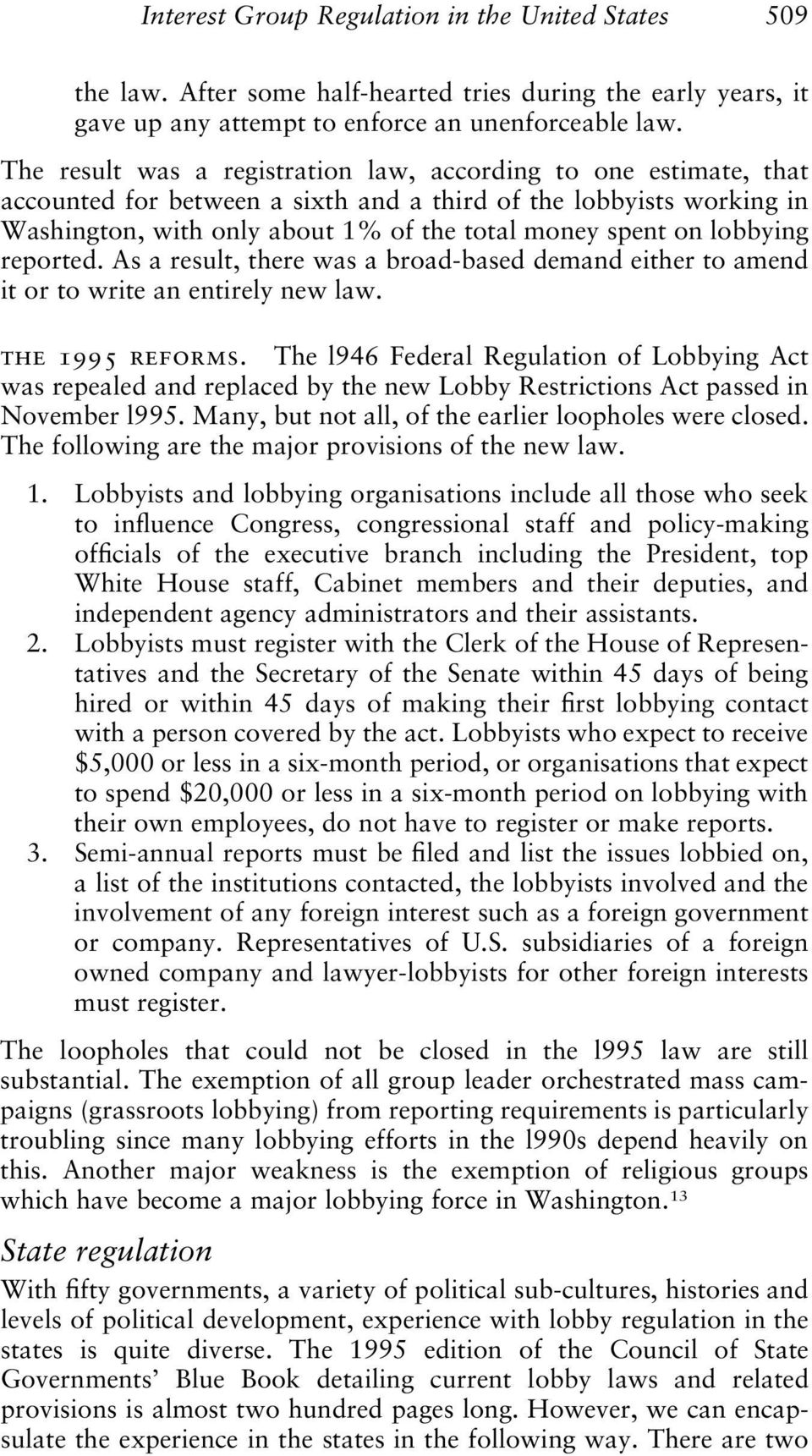 lobbying reported. As a result, there was a broad-based demand either to amend it or to write an entirely new law. the 1995 reforms.