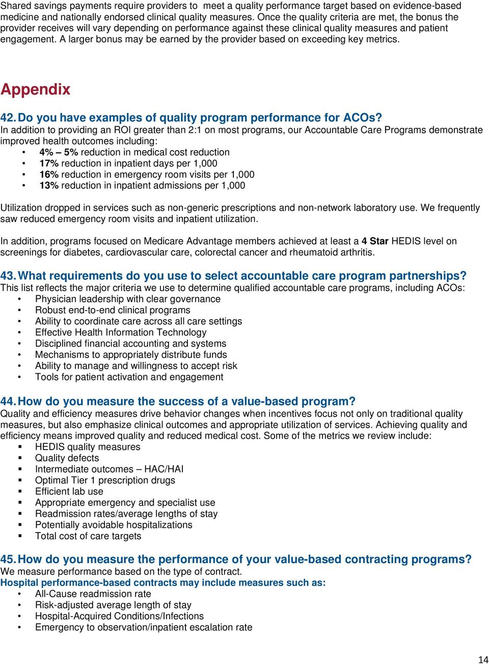 A larger bonus may be earned by the provider based on exceeding key metrics. Appendix 42. Do you have examples of quality program performance for ACOs?
