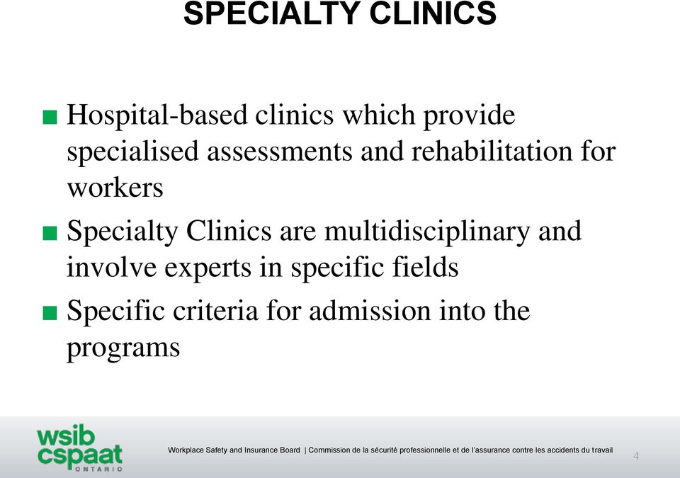Specialty Clinics are multidisciplinary and involve experts
