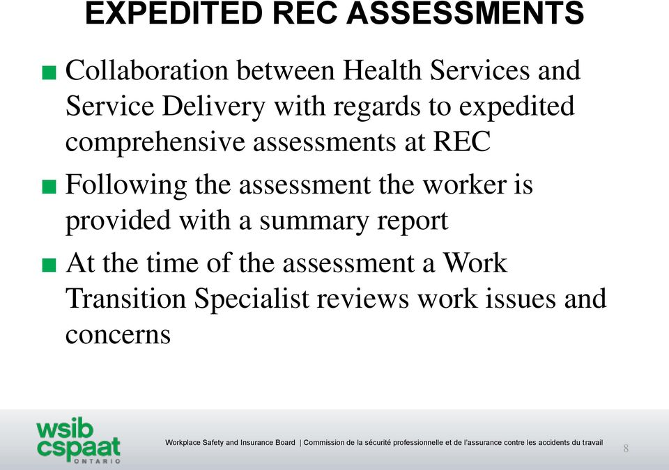 Following the assessment the worker is provided with a summary report At the