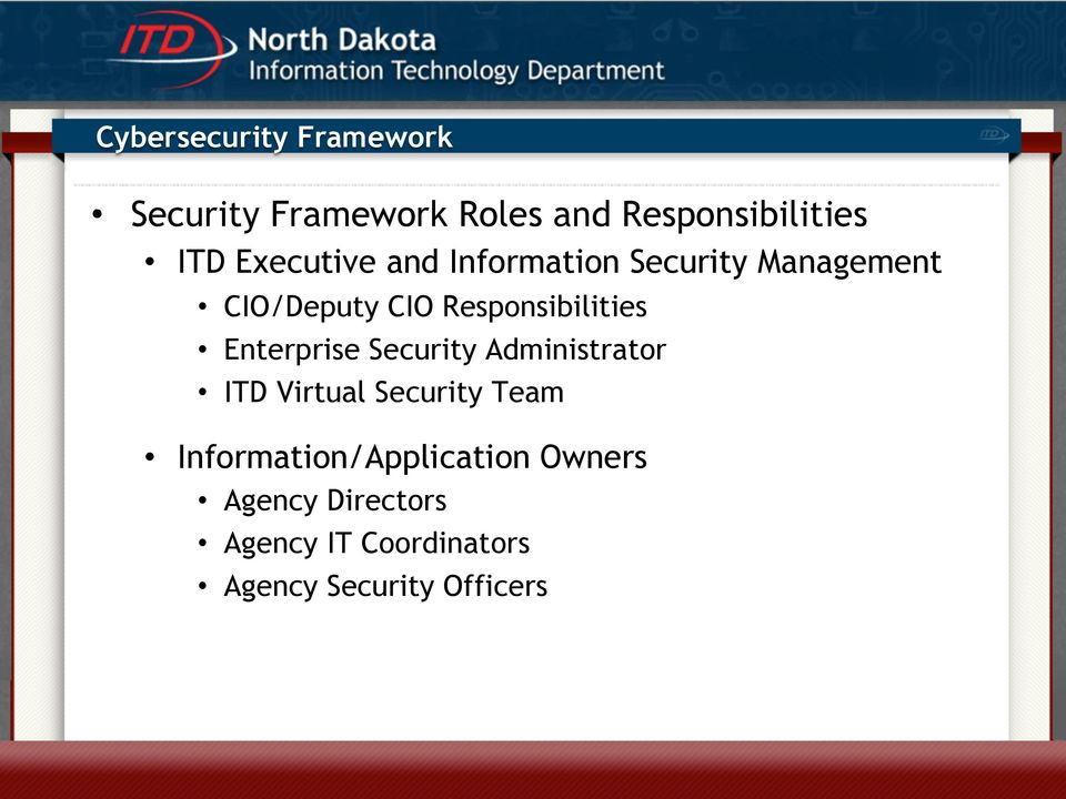 Responsibilities Enterprise Security Administrator ITD Virtual Security Team