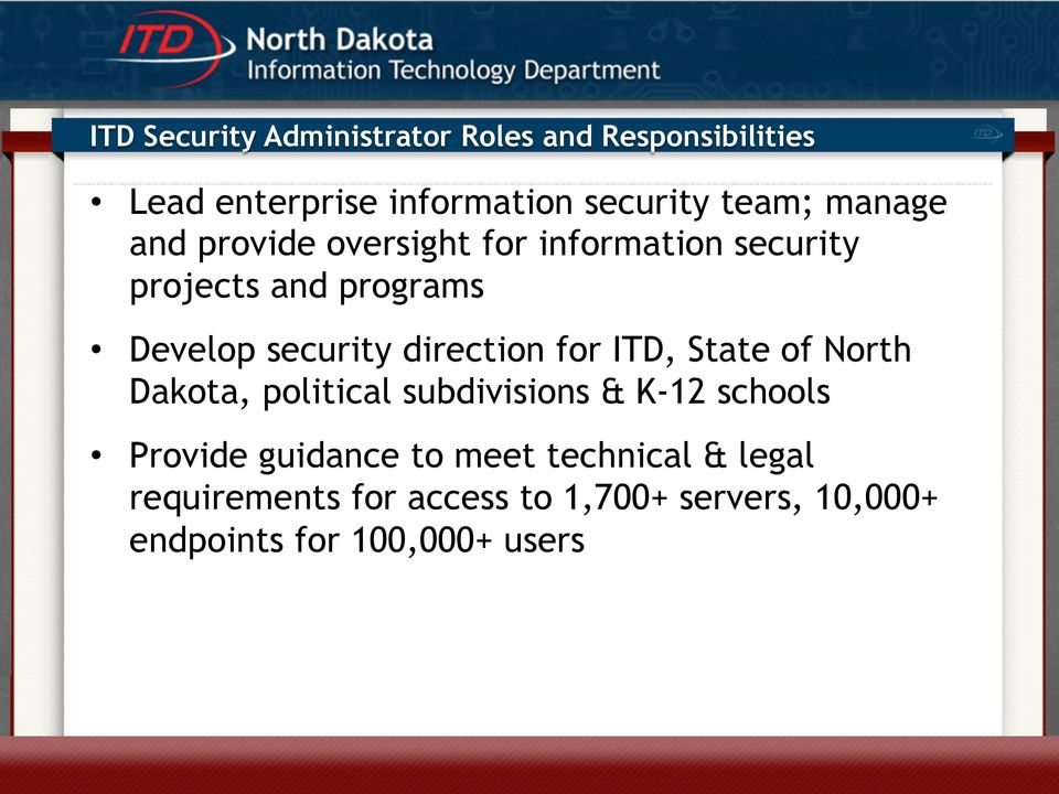 direction for ITD, State of North Dakota, political subdivisions & K-12 schools Provide guidance