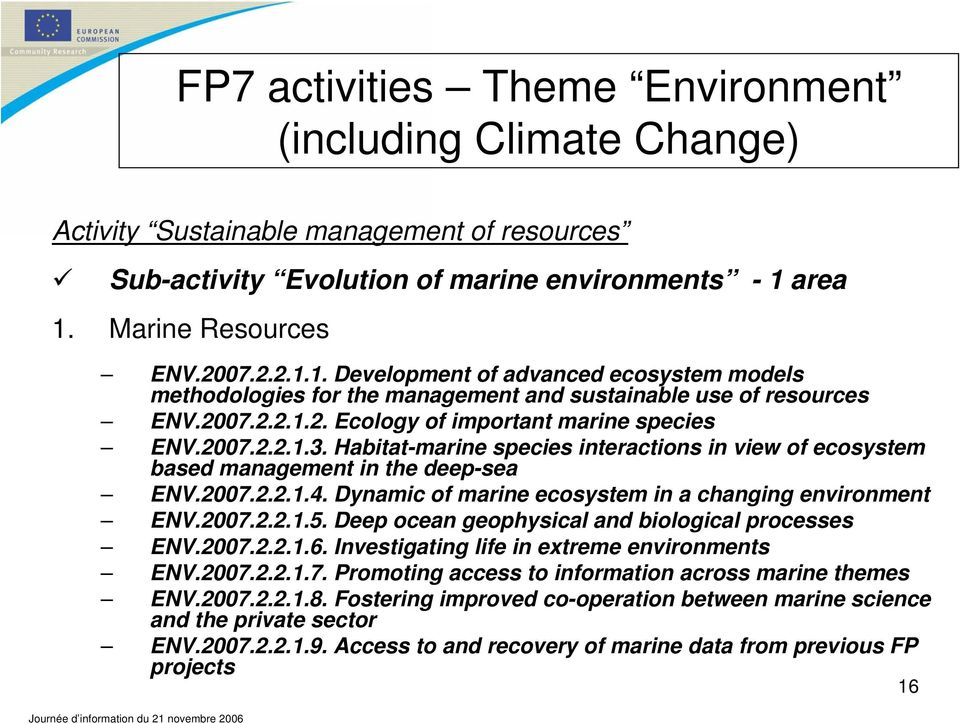 2007.2.2.1.3. Habitat-marine species interactions in view of ecosystem based management in the deep-sea ENV.2007.2.2.1.4. Dynamic of marine ecosystem in a changing environment ENV.2007.2.2.1.5.