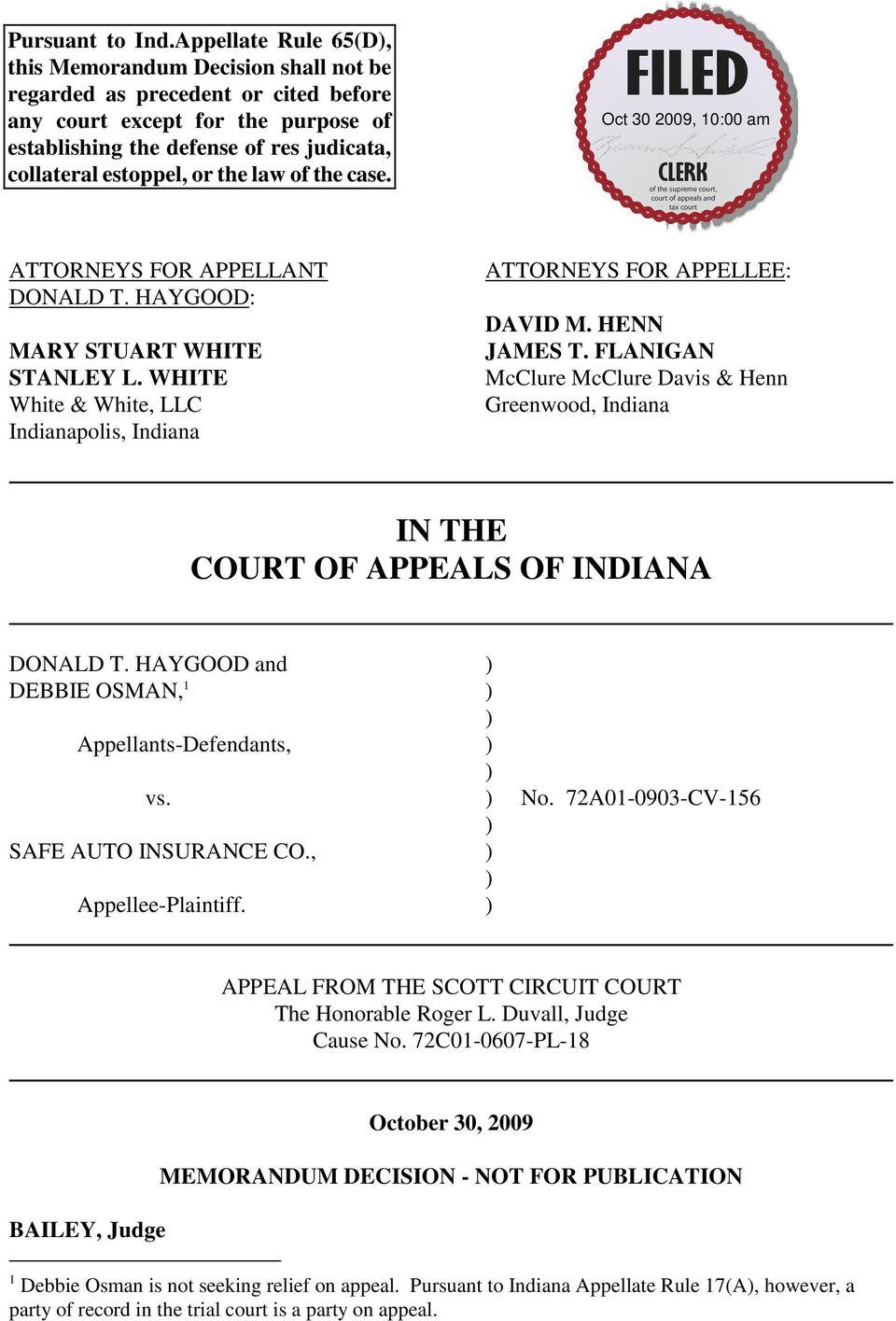 the law of the case. ATTORNEYS FOR APPELLANT DONALD T. HAYGOOD: MARY STUART WHITE STANLEY L. WHITE White & White, LLC Indianapolis, Indiana ATTORNEYS FOR APPELLEE: DAVID M. HENN JAMES T.