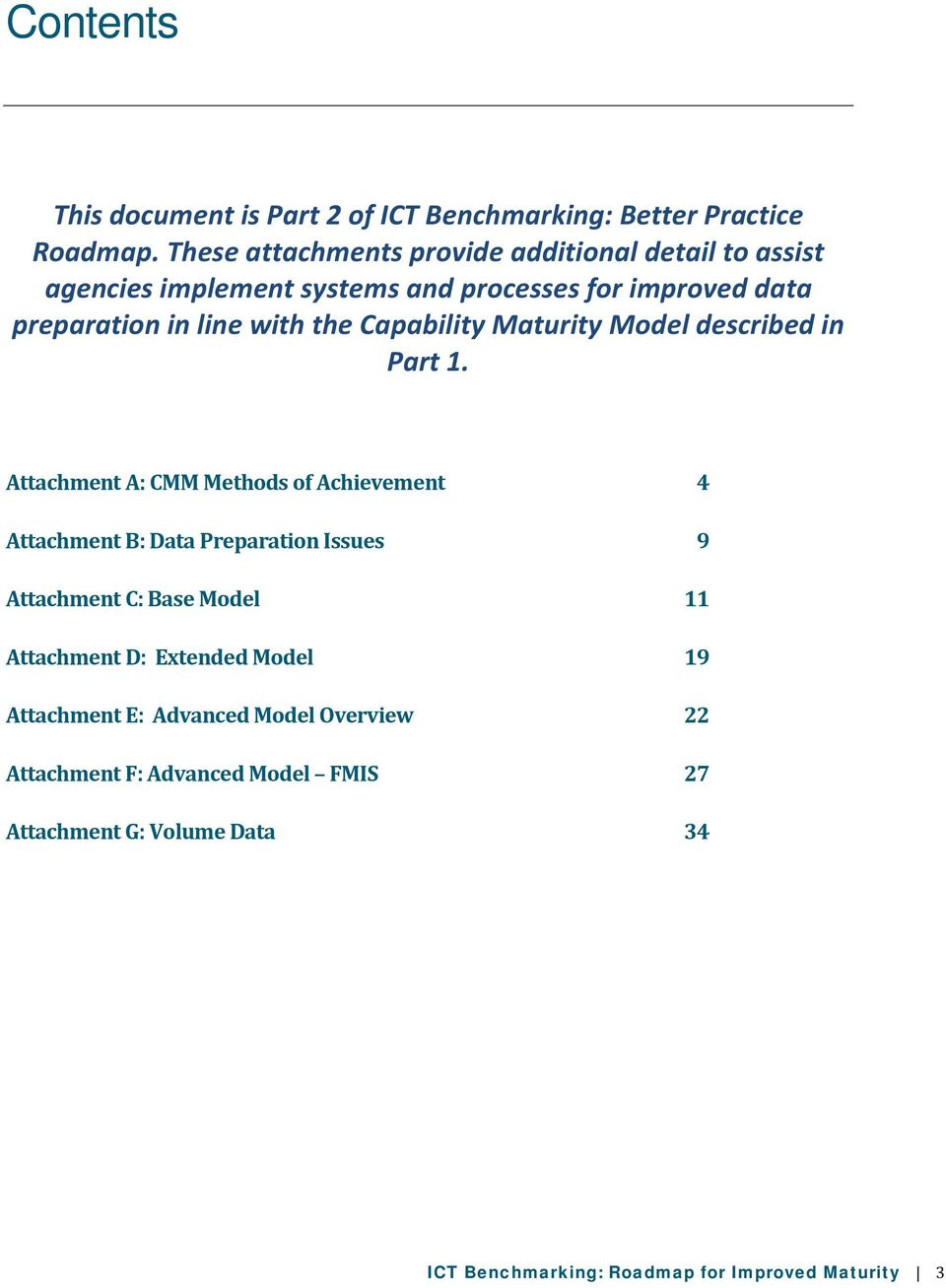 Capability Maturity Model described in Part 1.