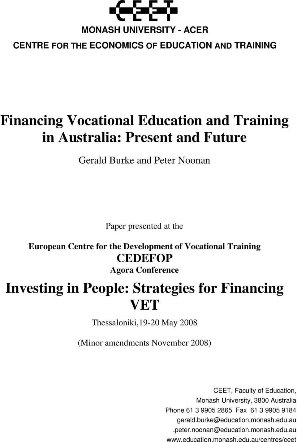 People: Strategies for Financing VET Thessaloniki,19-20 May 2008 (Minor amendments November 2008) CEET, Faculty of Education, Monash University, 3800