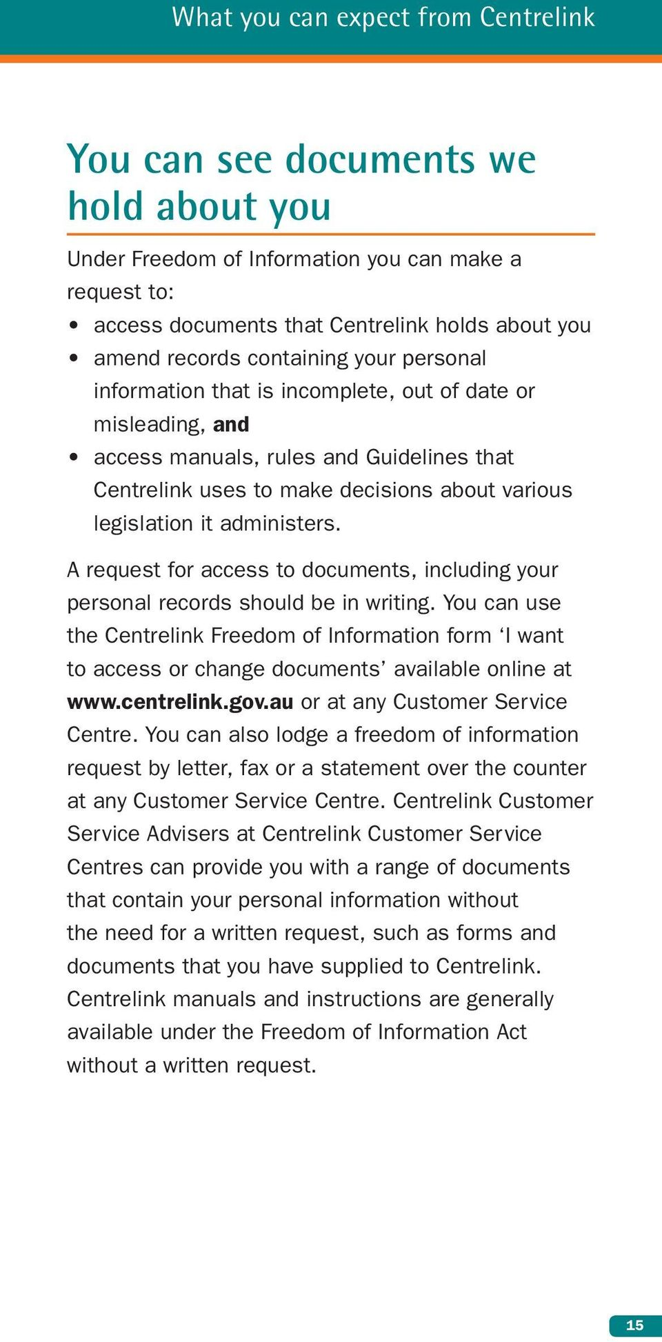 administers. A request for access to documents, including your personal records should be in writing.