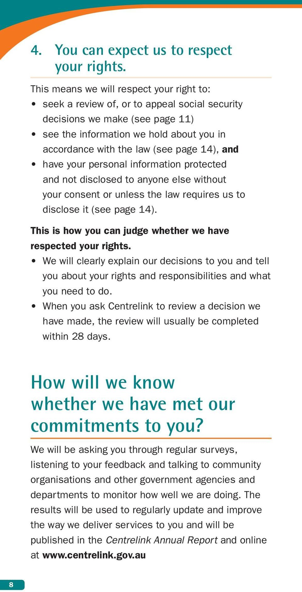 14), and have your personal information protected and not disclosed to anyone else without your consent or unless the law requires us to disclose it (see page 14).