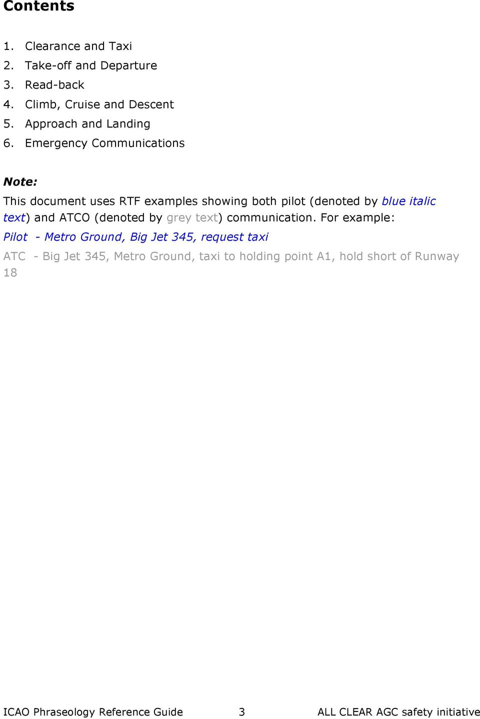 Emergency Communications Note: This document uses RTF examples showing both pilot (denoted by blue italic text) and ATCO
