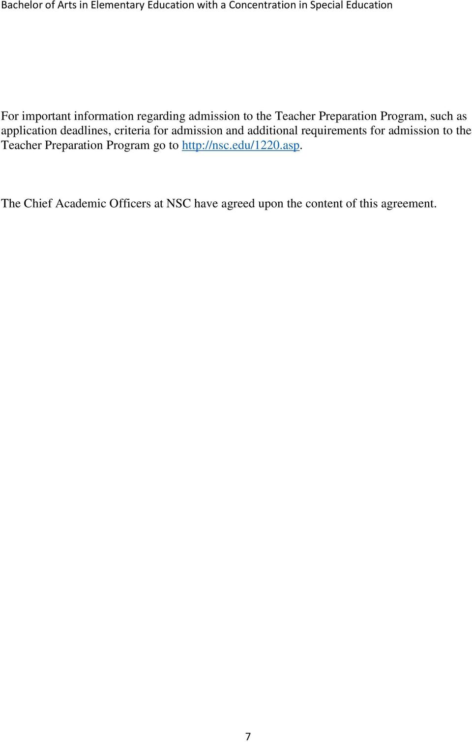 for admission to the Teacher Preparation Program go to http://nsc.edu/1220.asp.
