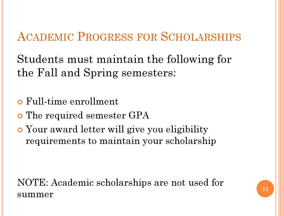 semester GPA Your award letter will give you eligibility requirements to