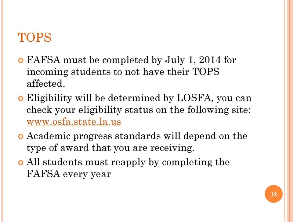 Eligibility will be determined by LOSFA, you can check your eligibility status on the