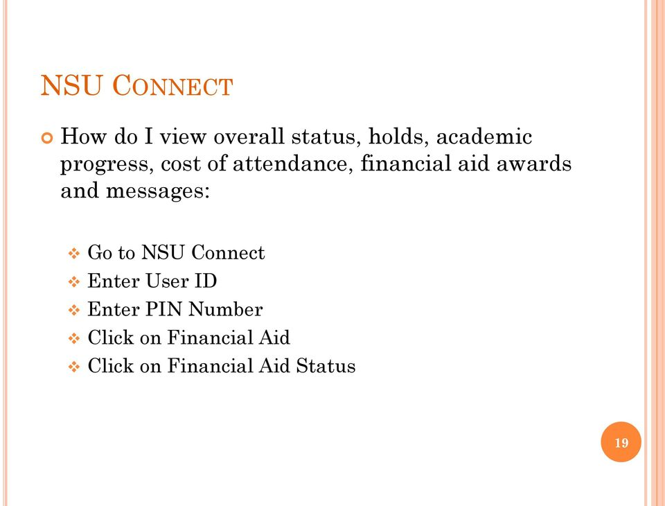 awards and messages: Go to NSU Connect Enter User ID