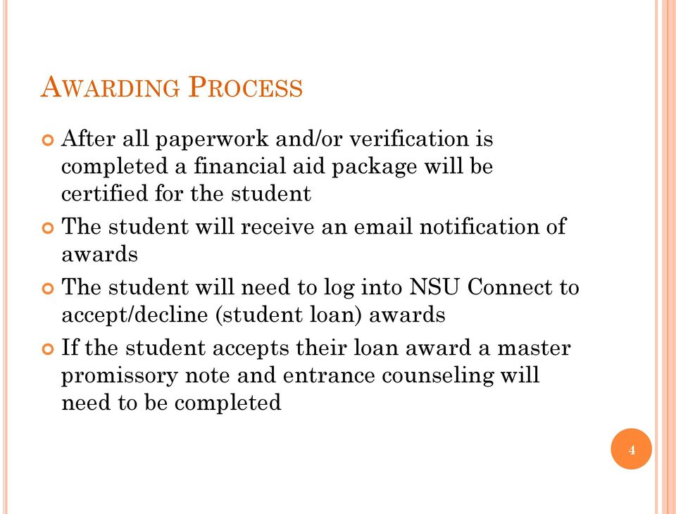 student will need to log into NSU Connect to accept/decline (student loan) awards If the student