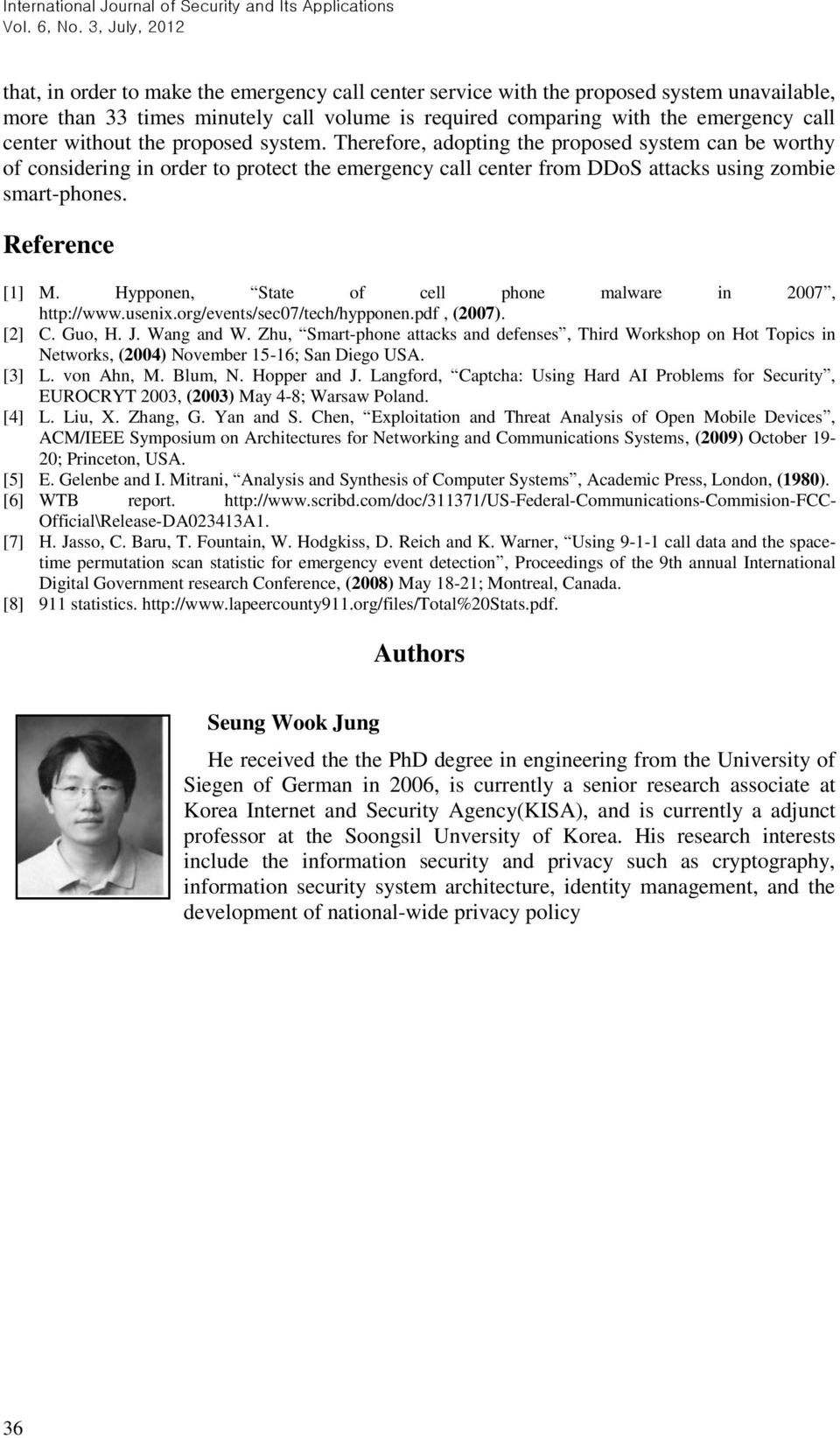 Hypponen, State of cell phone malware in 2007, http://www.usenix.org/events/sec07/tech/hypponen.pdf, (2007). [2] C. Guo, H. J. Wang and W.