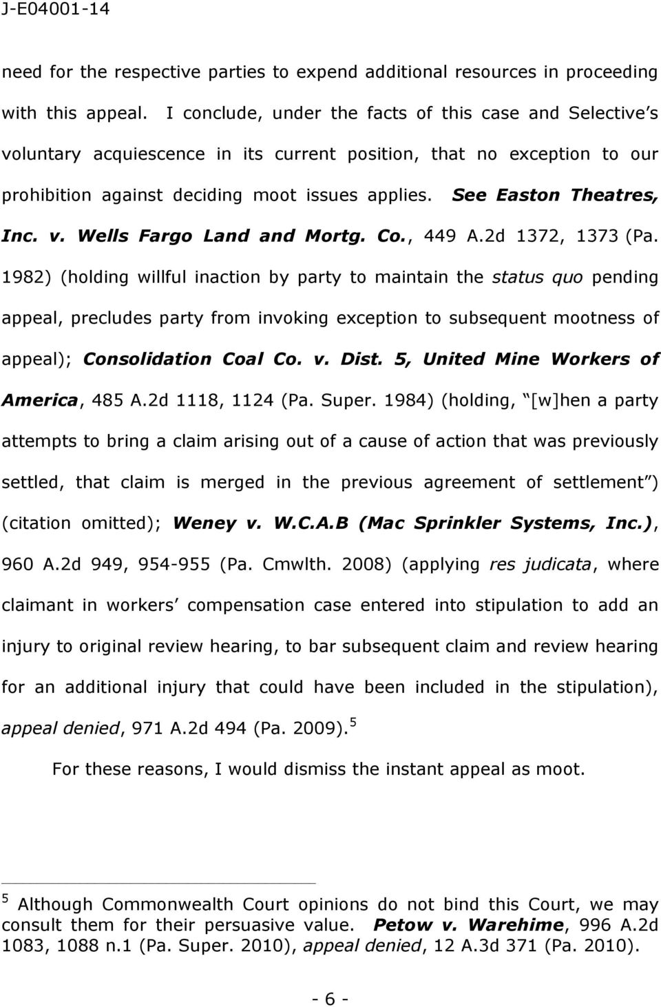 See Easton Theatres, Inc. v. Wells Fargo Land and Mortg. Co., 449 A.2d 1372, 1373 (Pa.