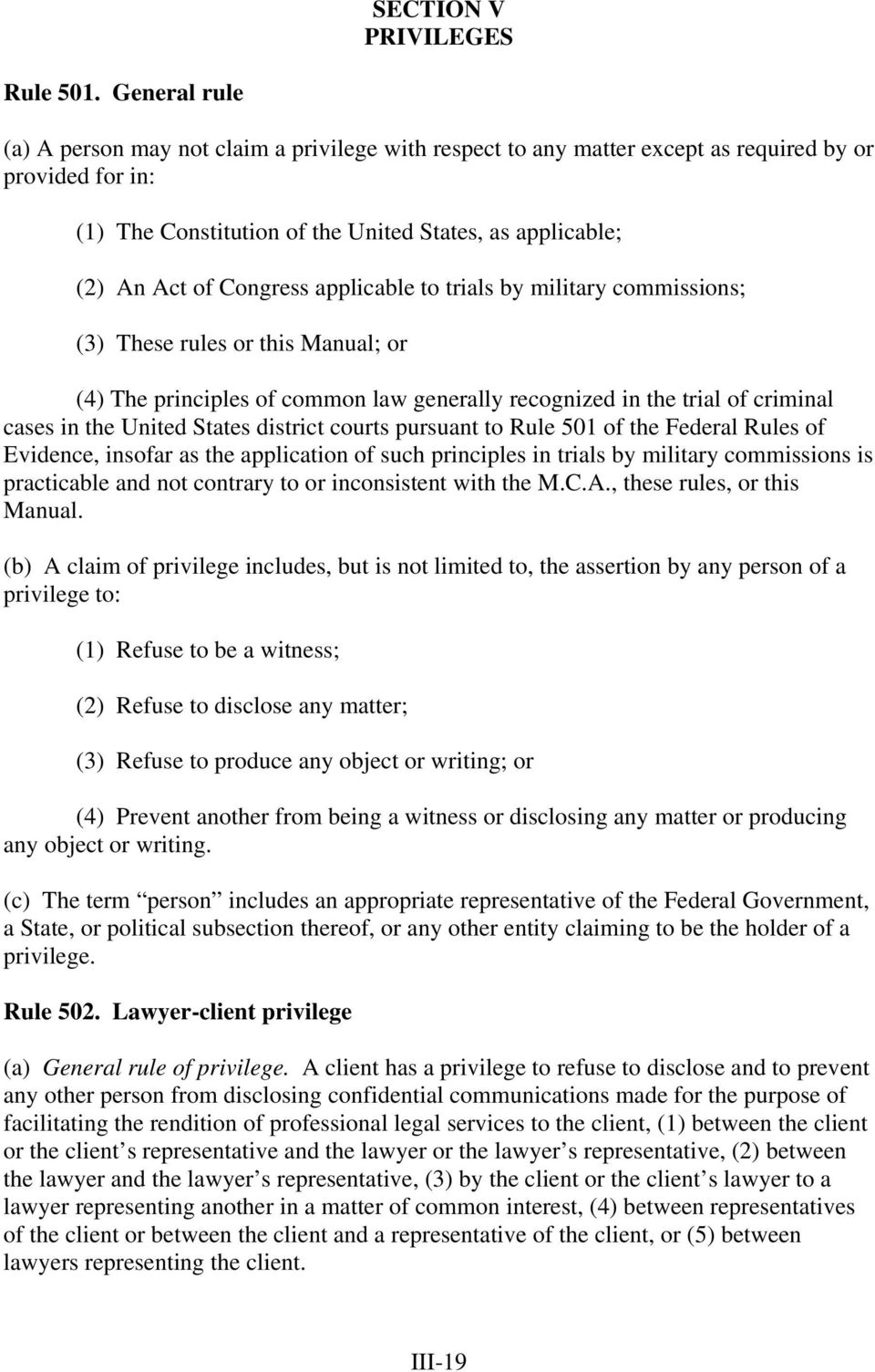 Congress applicable to trials by military commissions; (3) These rules or this Manual; or (4) The principles of common law generally recognized in the trial of criminal cases in the United States