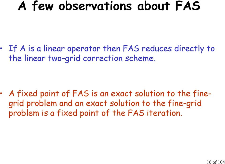 A fixed point of FAS is an exact solution to te finegrid problem and