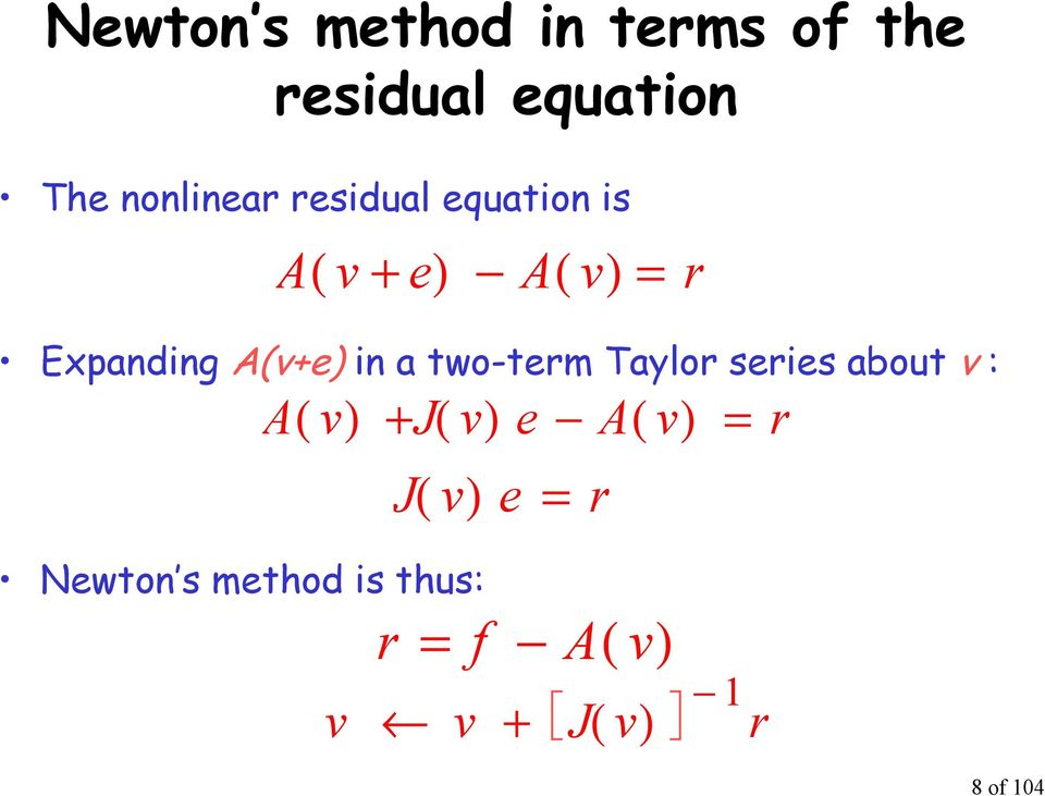 two-term Taylor series about v : A ( v) + J( v) e A( v) = J (