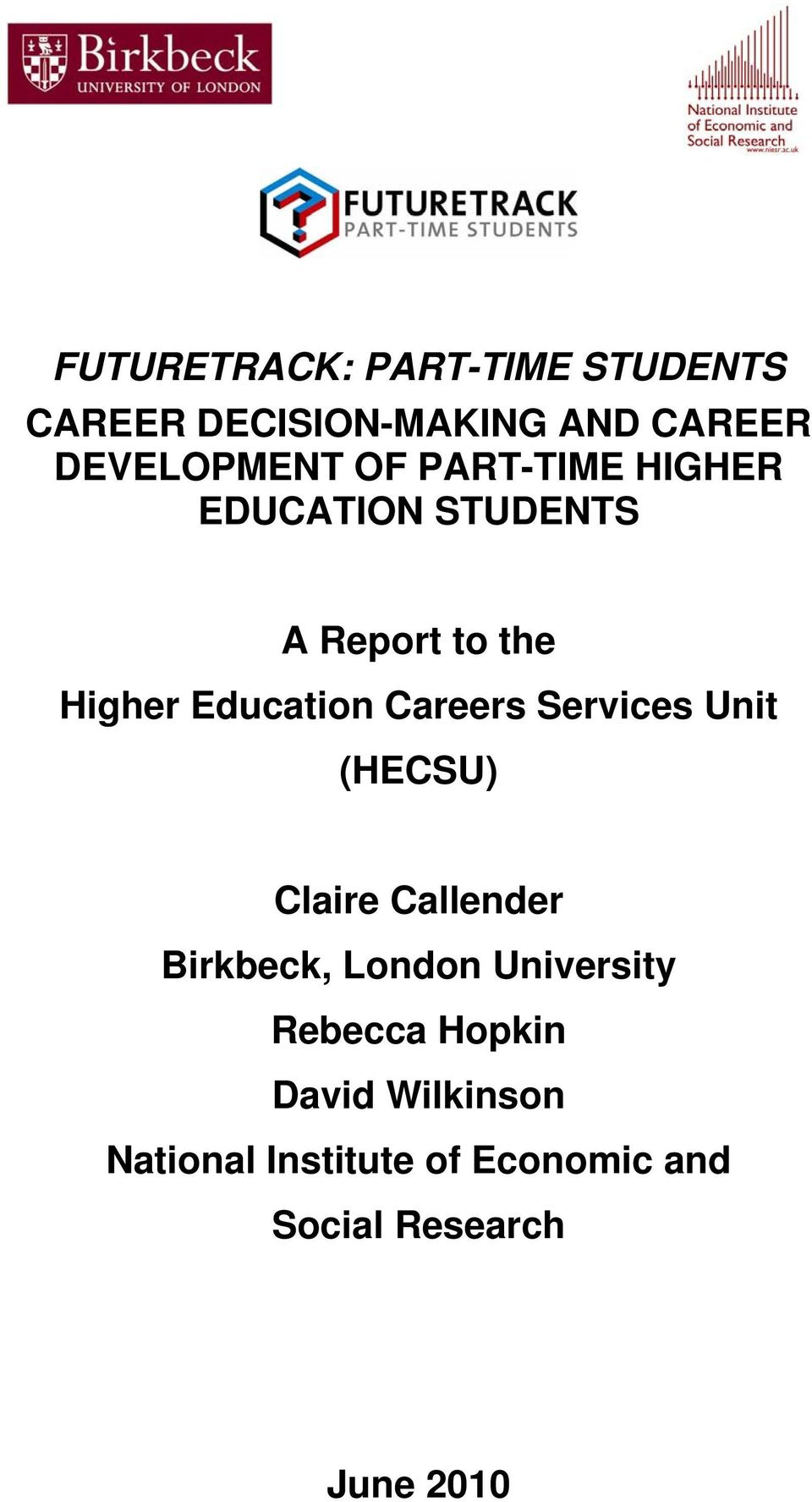 Careers Services Unit (HECSU) Claire Callender Birkbeck, London University
