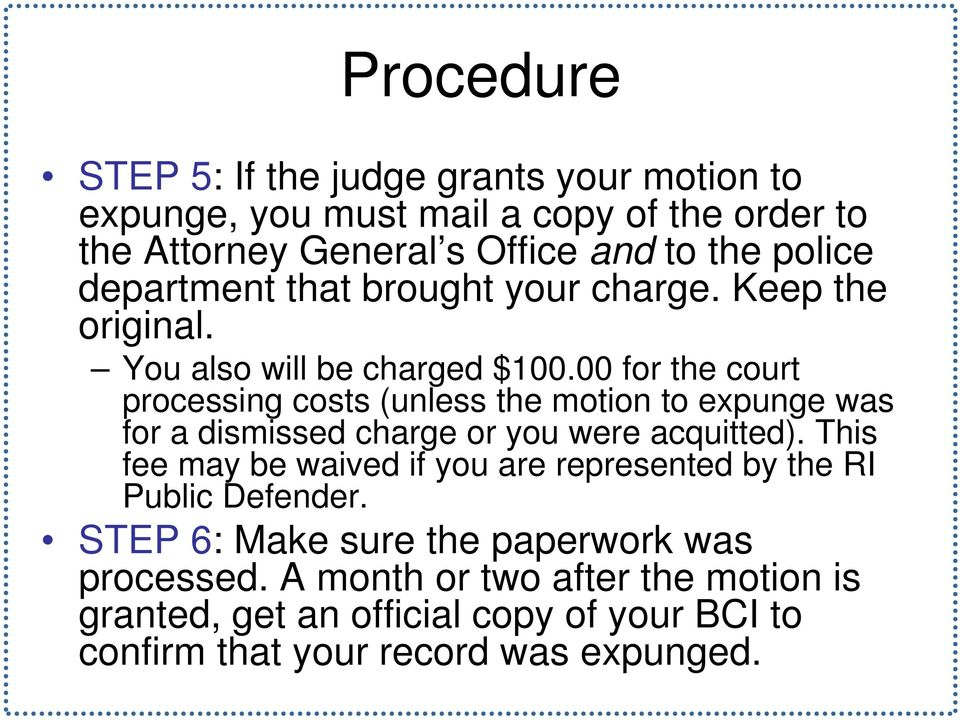 00 for the court processing costs (unless the motion to expunge was for a dismissed charge or you were acquitted).